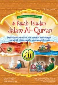 5 Kisah Teladan Dalam Al-Qur'an