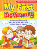 My First Dictionary- Cara Cepat Mengenal Kata Kerja dan Kata Sifat dalam Bahasa Inggris