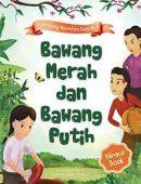 Dongeng Nusantara Favorit Bawang Merah dan Bawang Putih