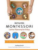 Aktivitas Montessori Latihan Keterampilan Hidup