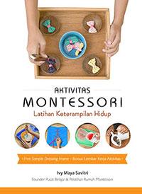 COVER-DEPAN---Aktivitas-Montessori-Latihan-Keterampilan-Hidup1